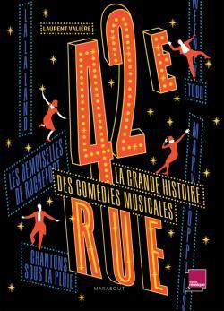 """Laurent Valière : """"42ème Rue. La grande histoire des comédies musicales"""""""